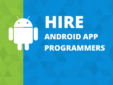 Hire Android App Programmers, Developers