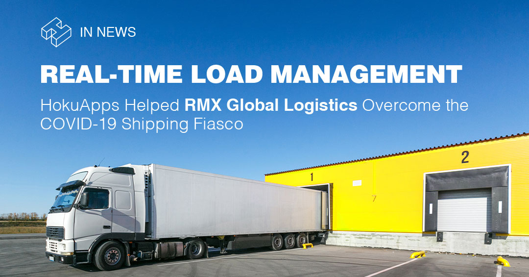 HokuApps Deployed 'One-Stop-Shop' For RMX Global Logistics Enabling Remote Operations During COVID-19