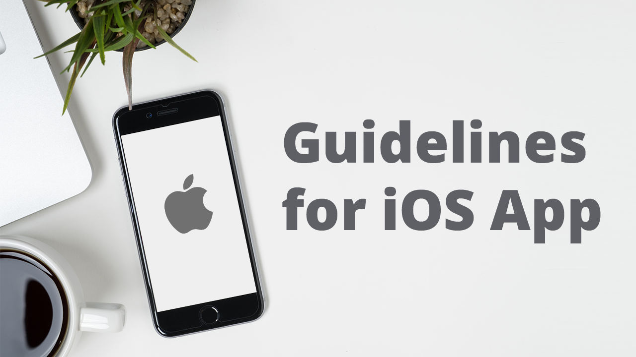 iOS App Development Process – Guidelines