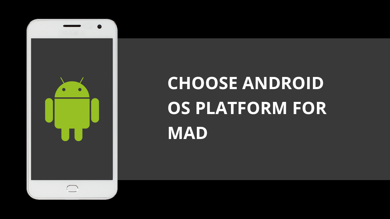 Top Ten Reasons to Choose Android OS Platform For Mobile Application Development