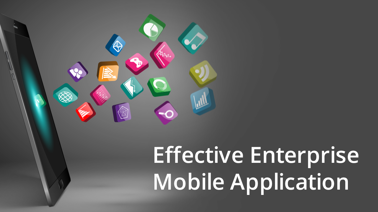 Towards an Effective Enterprise Mobile Application Development Strategy – The Ultimate Guide